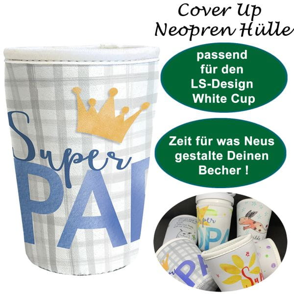 Neopren Cover Up Hülle Super Papa für White Cup Coffee to Go Becher