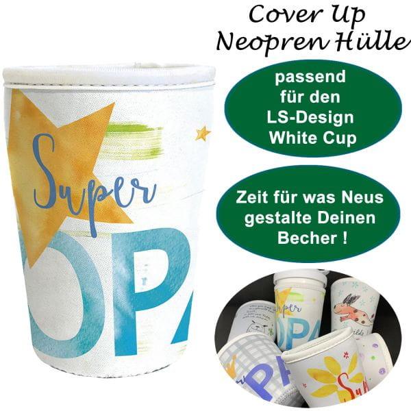 Neopren Cover Up Hülle Super Opa für White Cup Coffee to Go Becher
