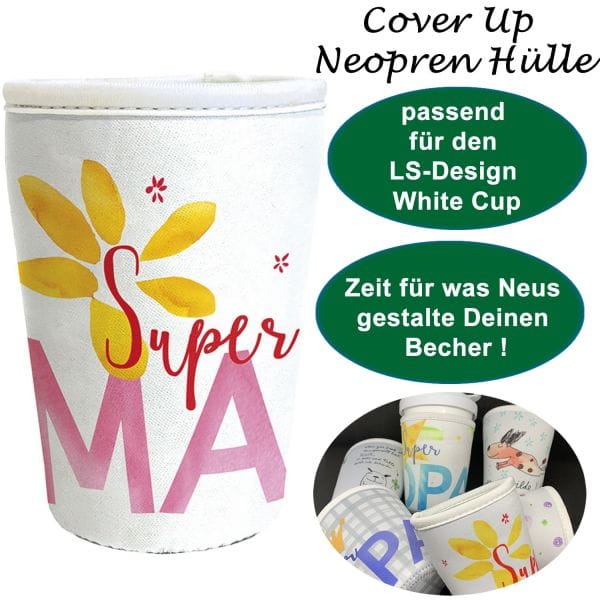 Neopren Cover Up Hülle Super Mama White Cup Coffee to Go Becher